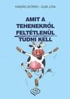 Amit a tehenekről feltétlenül tudni kell
