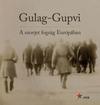 Gulag-Gupvi: A szovjet fogság Európában