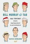 Bill Murray és a TAO