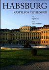 Habsburg kastélyok / Schlösser