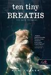 Tíz apró lélegzet - ten tiny breaths