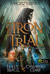 The Iron Trial - A vaspróba