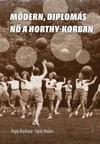 Modern, diplomás nő a Horthy-korban