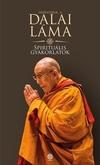 Spirituális gyakorlatok - Őszentsége, a Dalai láma
