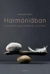 Harmóniában múltunkkal, jelenünkkel, jövőnkkel