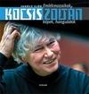 Kocsis Zoltán - Emlékmozaikok, képek, hangulatok