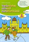 Varázslatos színező matematikából 2.évfolyam A kötet