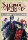 Sherlock, Lupin és Én - Utolsó felvonás az operában