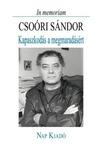 In memoriam - Csoóri Sándor - Kapaszkodás a megmaradásért