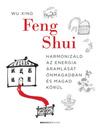 Feng Shui - Harmonizáld az energia áramlását önmagadban és magad