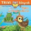 Pelyhes, az eltévedt vadkacsa - Trixi könyvek