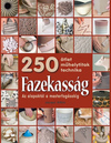 Fazekasság - 250 ötlet műhelytitok technikailag